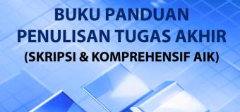 Buku Panduan Penulisan Tugas Akhir skripsi & Komprehensif AIK
